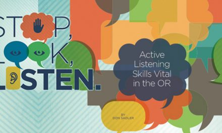 Stop, Look, Listen: Active Listening Skills Vital in the OR