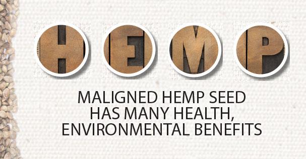 Maligned Hemp Seed Has Many Health, Environmental Benefits