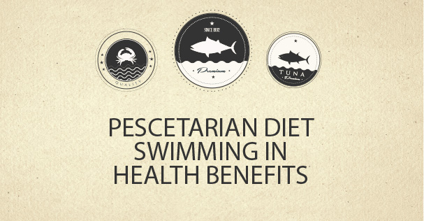 Pescetarian Diet Swimming in Health Benefits