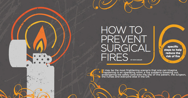 How to Prevent Surgical Fires: 6 Specific Steps to Help Reduce the Risk of Fire