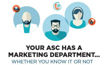 Your ASC Has a Marketing Department…Whether you know it or not
