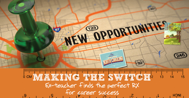 Making the Switch: Ex-teacher Finds the Perfect RX for Career Success