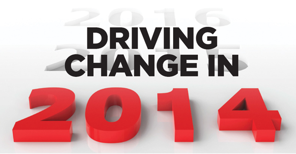 Driving Change in 2014