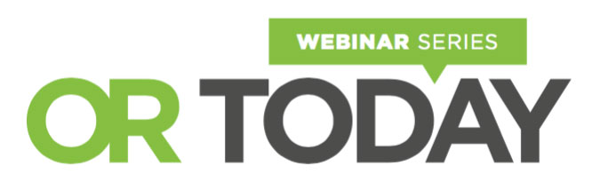 OR Today Webinar Discusses Competency