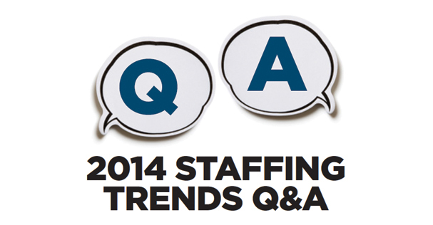 2014 Staffing Trends Q & A