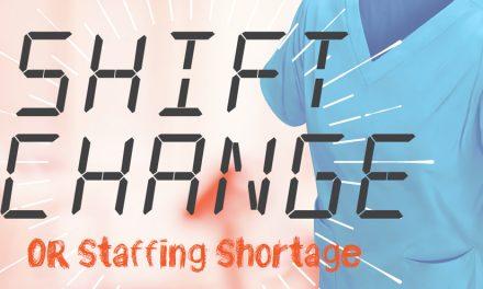 Shift Change: OR Staffing Shortage