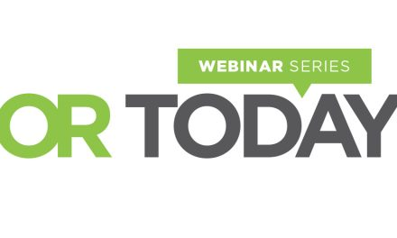 OR Today Webinars Receive High Marks: Series Continues to Impress