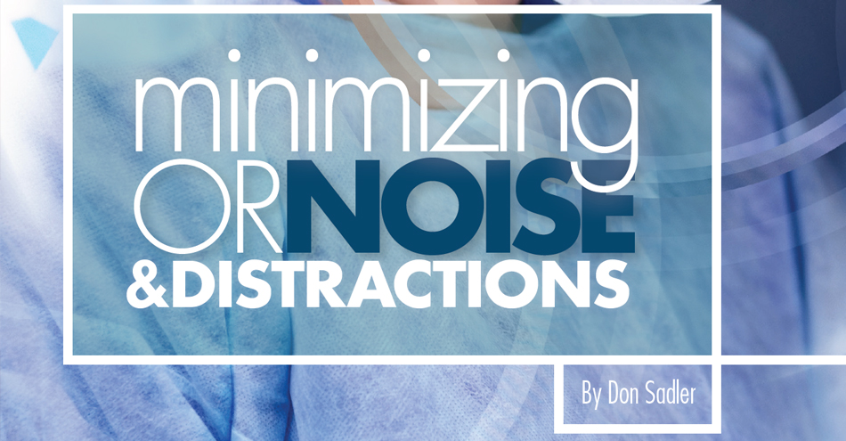 Minimizing OR Noise and Distractions