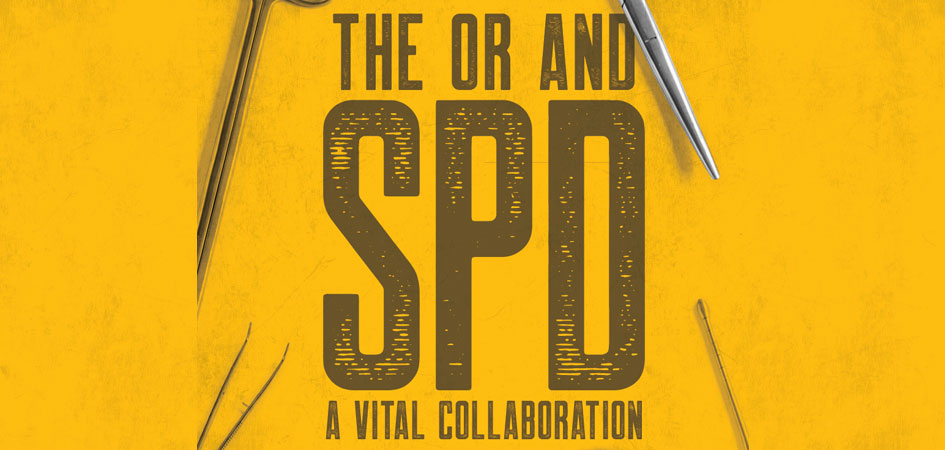 The OR and SPD: A Vital Collaboration