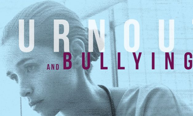 Burnout and Bullying