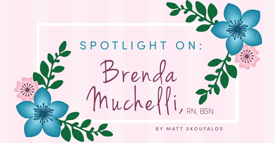 Spotlight on Brenda Muchelli, RN, BSN