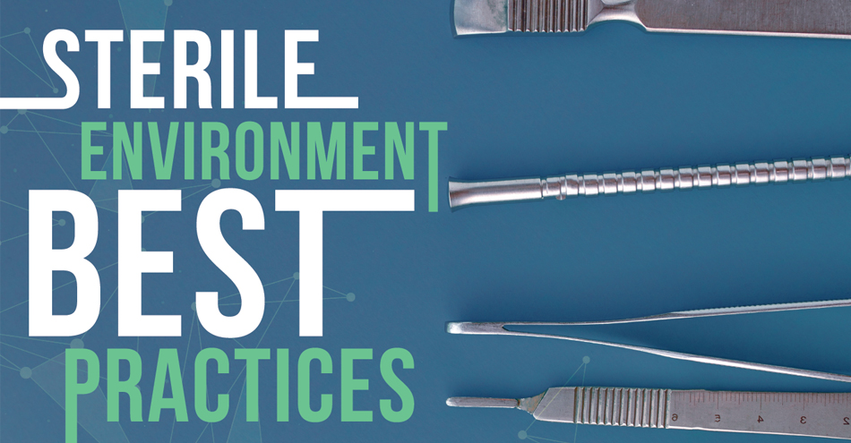 Sterile Environment Best Practices