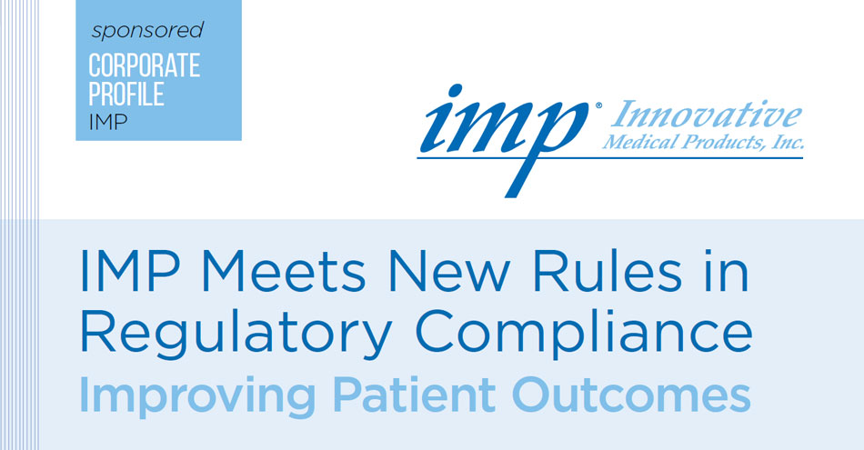 [Sponsored] Corporate Profile: IMP Meets New Rules in Regulatory Compliance Improving Patient Outcomes
