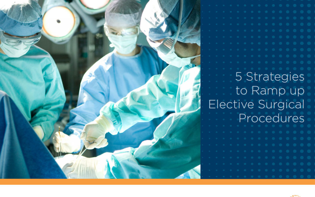 [DOWNLOAD] 5 Strategies to Ramp Up Elective Surgical Procedures