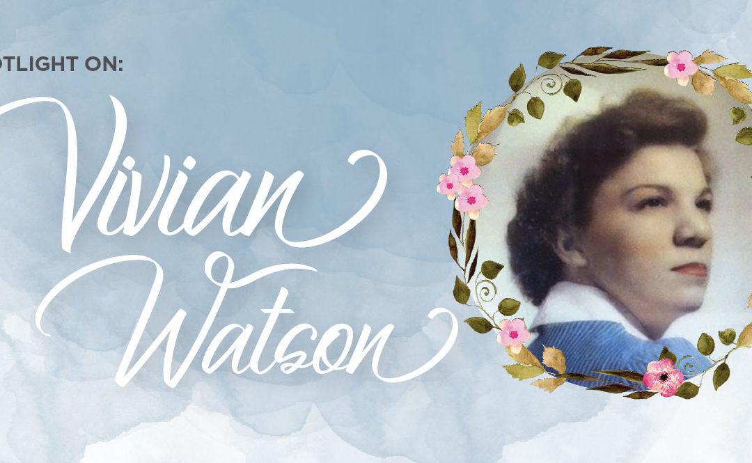 Spotlight On: Vivian Watson