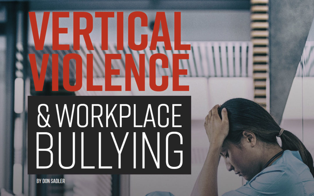 Vertical Violence & Workplace Bullying