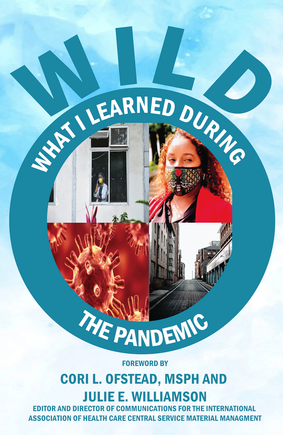W.I.L.D. (What I Learned During) the Pandemic