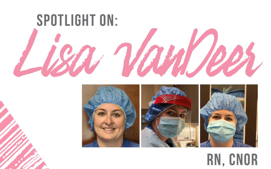 Spotlight On: Lisa VanDeer, RN, CNOR