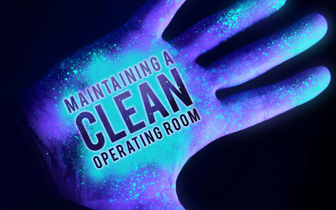 Maintaining a Clean Operating Room