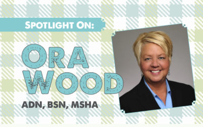 Spotlight On: Ora Wood, ADN, BSN, MSHA