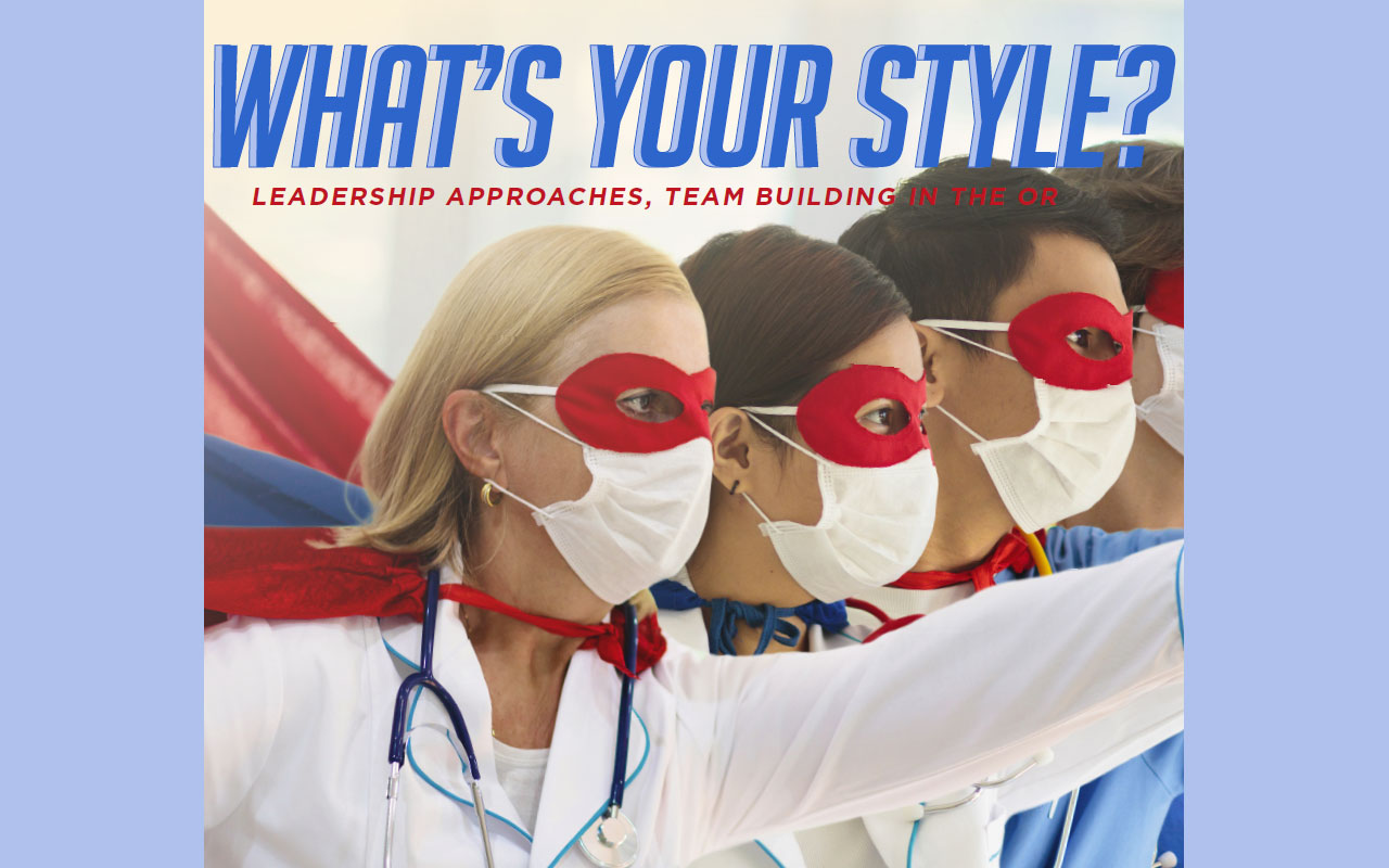 What's Your Style? Leadership Approaches and Team Building in the OR